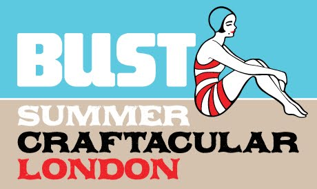BUST Craftacular London Summer