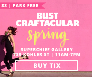 BUST Craftacular Spring! Los Angeles