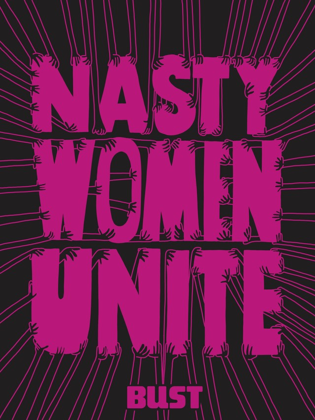 BUST Nasty Women Unite Mike Perry 2017 copy
